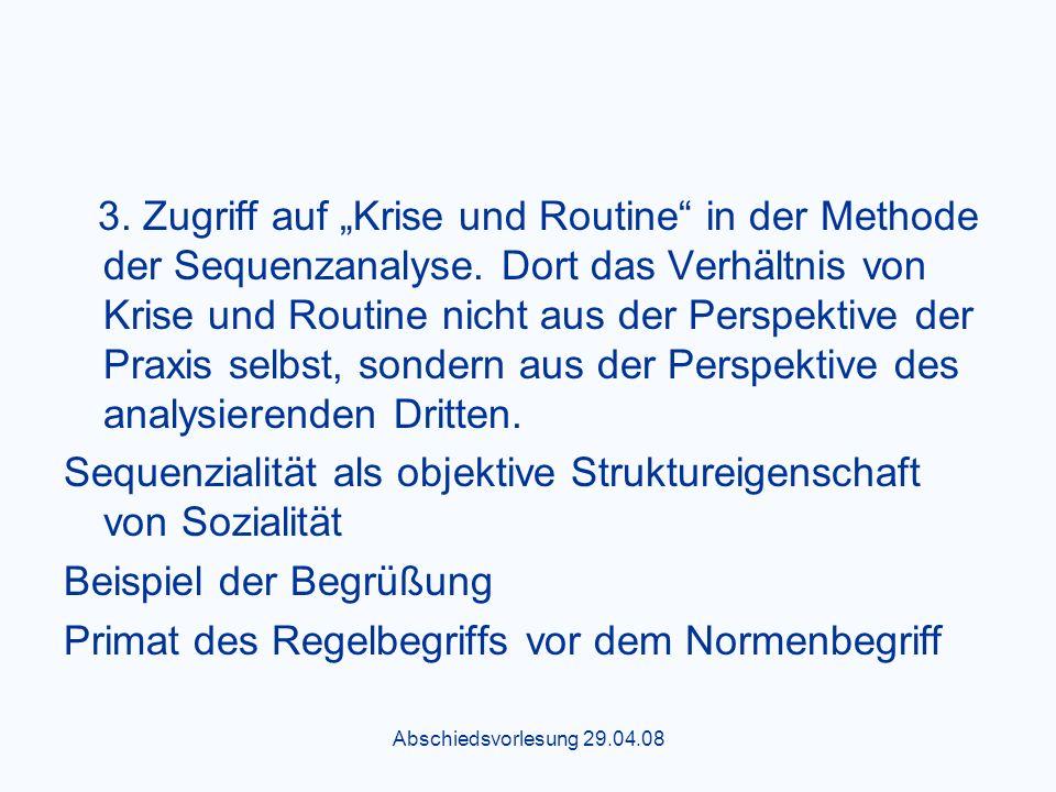 Abschiedsvorlesung 29.04.08 3.Zugriff auf Krise und Routine in der Methode der Sequenzanalyse.