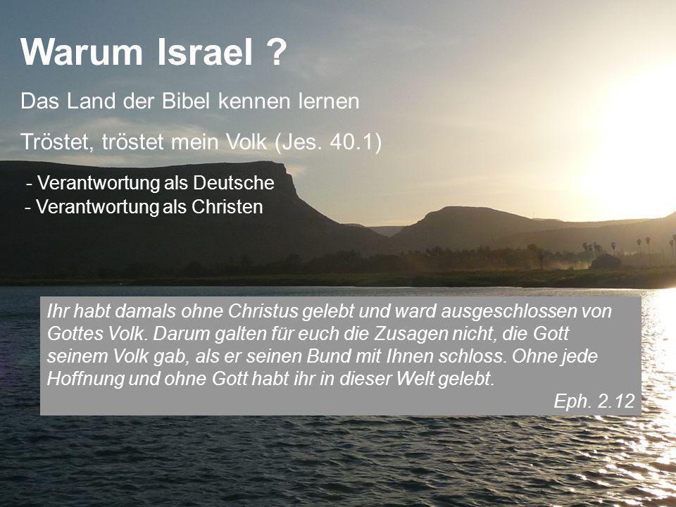 Warum Israel .Ihr habt damals ohne Christus gelebt und ward ausgeschlossen von Gottes Volk.