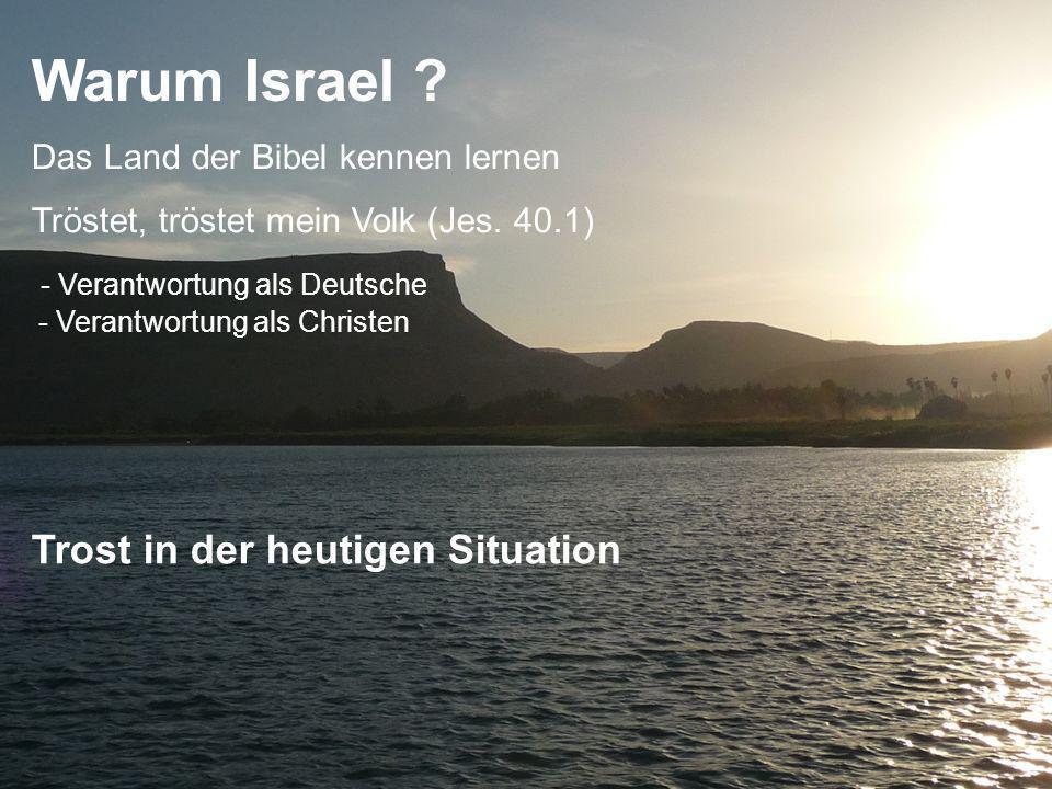 Warum Israel .Das Land der Bibel kennen lernen Tröstet, tröstet mein Volk (Jes.