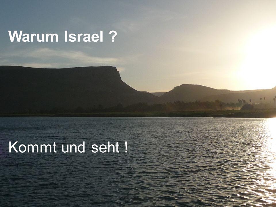Kommt und seht ! Warum Israel ?