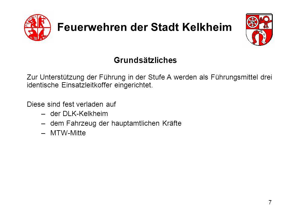 7 Feuerwehren der Stadt Kelkheim Zur Unterstützung der Führung in der Stufe A werden als Führungsmittel drei identische Einsatzleitkoffer eingerichtet
