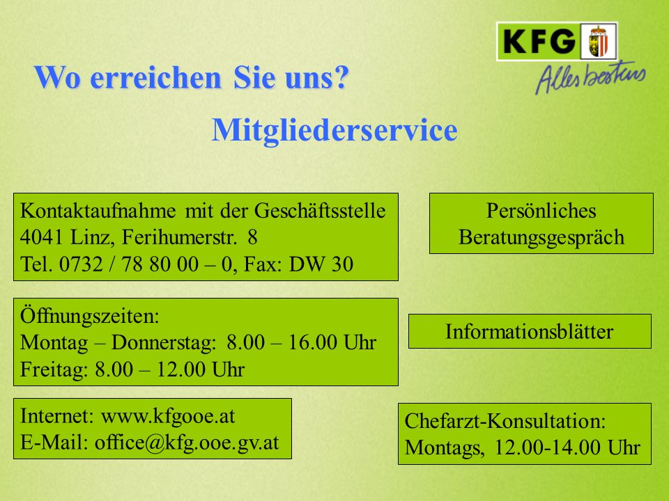 Wo erreichen Sie uns? Mitgliederservice Persönliches Beratungsgespräch Kontaktaufnahme mit der Geschäftsstelle 4041 Linz, Ferihumerstr. 8 Tel. 0732 /