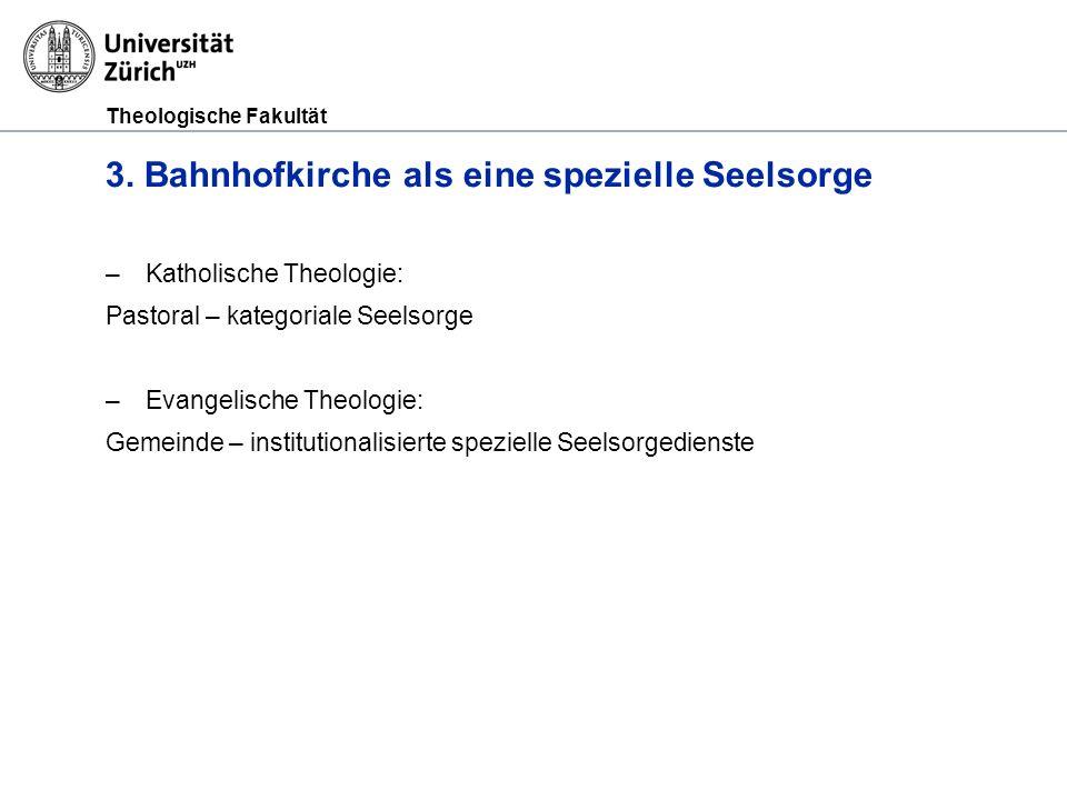 Theologische Fakultät 3. Bahnhofkirche als eine spezielle Seelsorge