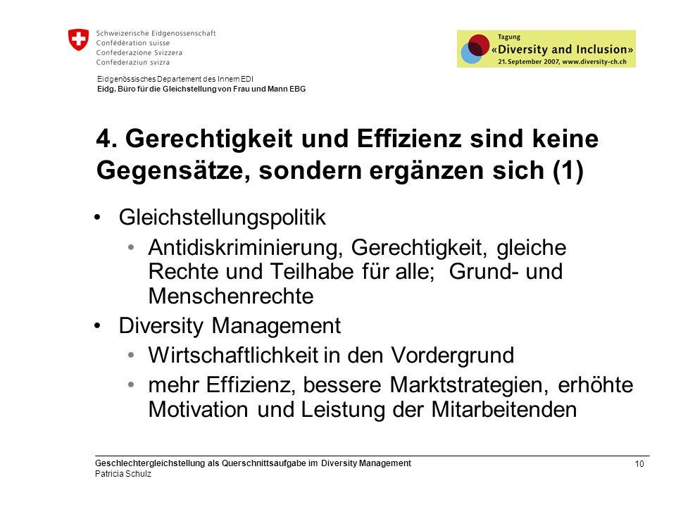 10 Geschlechtergleichstellung als Querschnittsaufgabe im Diversity Management Patricia Schulz Eidgenössisches Departement des Innern EDI Eidg. Büro fü