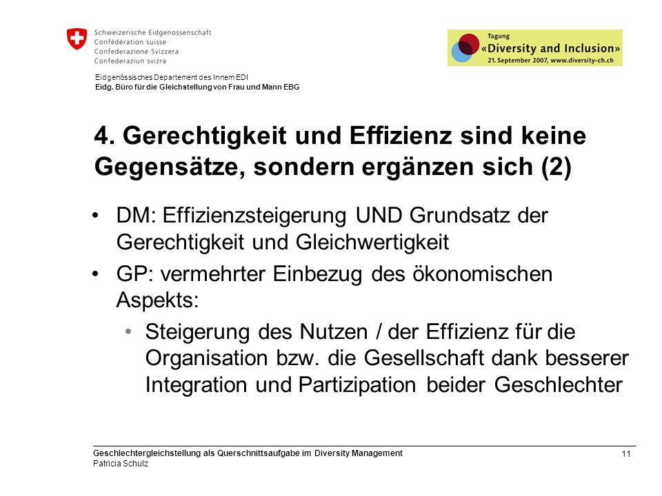 11 Geschlechtergleichstellung als Querschnittsaufgabe im Diversity Management Patricia Schulz Eidgenössisches Departement des Innern EDI Eidg. Büro fü