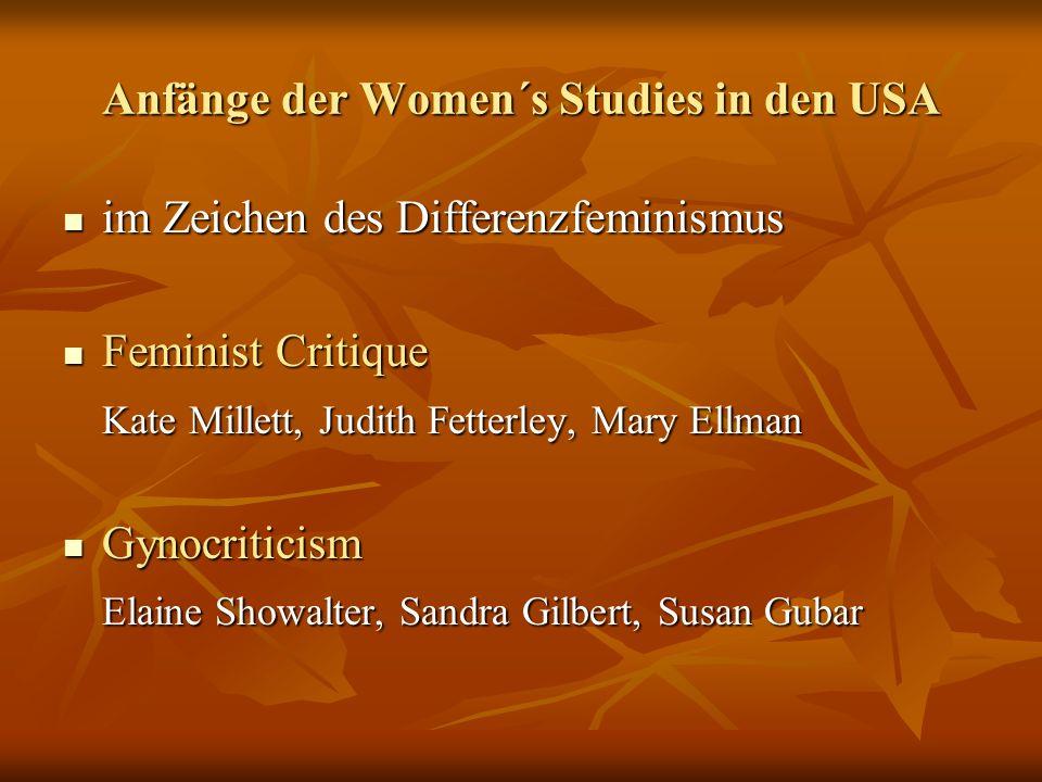 Anfänge der Women´s Studies in den USA im Zeichen des Differenzfeminismus im Zeichen des Differenzfeminismus Feminist Critique Feminist Critique Kate