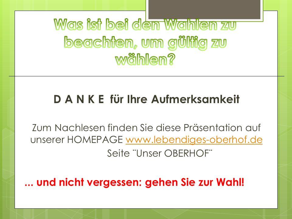 D A N K E für Ihre Aufmerksamkeit Zum Nachlesen finden Sie diese Präsentation auf unserer HOMEPAGE www.lebendiges-oberhof.dewww.lebendiges-oberhof.de