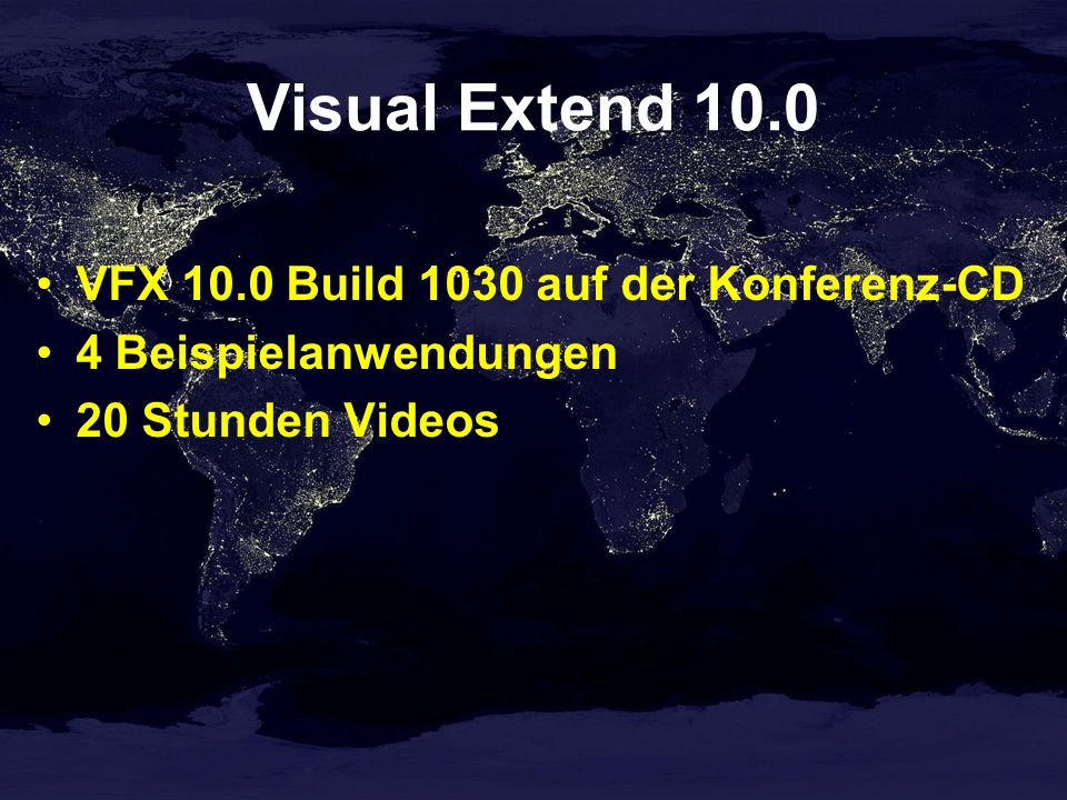 Visual Extend 10.0 Homepage: http://www.visualextend.de Dokumente: http://portal.dfpug.de/dFPUG/Portal/VFX Support: http://forum.dfpug.de news://news.dfpug.de Neuigkeiten: http://newsletter.dfpug.de