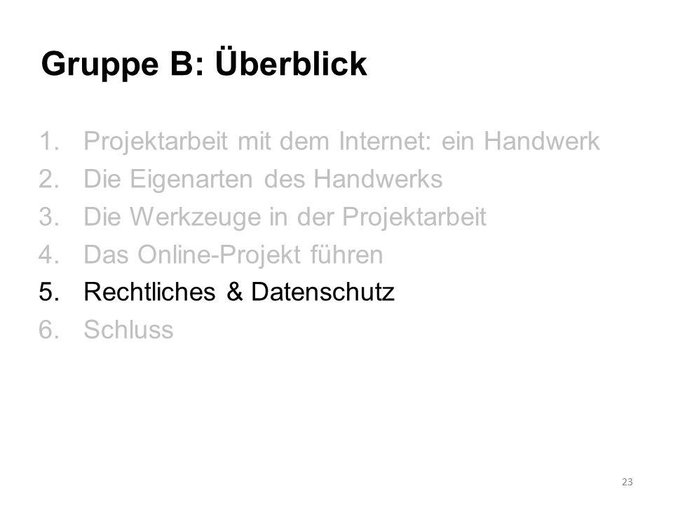 23 Gruppe B: Überblick 1.Projektarbeit mit dem Internet: ein Handwerk 2.Die Eigenarten des Handwerks 3.Die Werkzeuge in der Projektarbeit 4.Das Online
