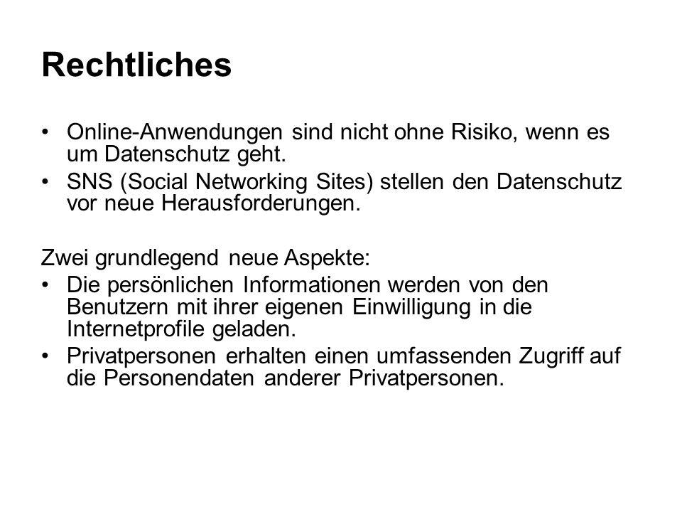 Rechtliches Online-Anwendungen sind nicht ohne Risiko, wenn es um Datenschutz geht. SNS (Social Networking Sites) stellen den Datenschutz vor neue Her