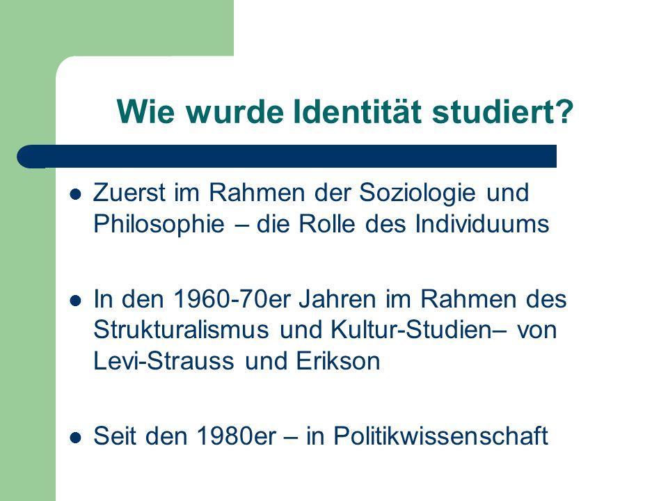 Wie wurde Identität studiert? Zuerst im Rahmen der Soziologie und Philosophie – die Rolle des Individuums In den 1960-70er Jahren im Rahmen des Strukt