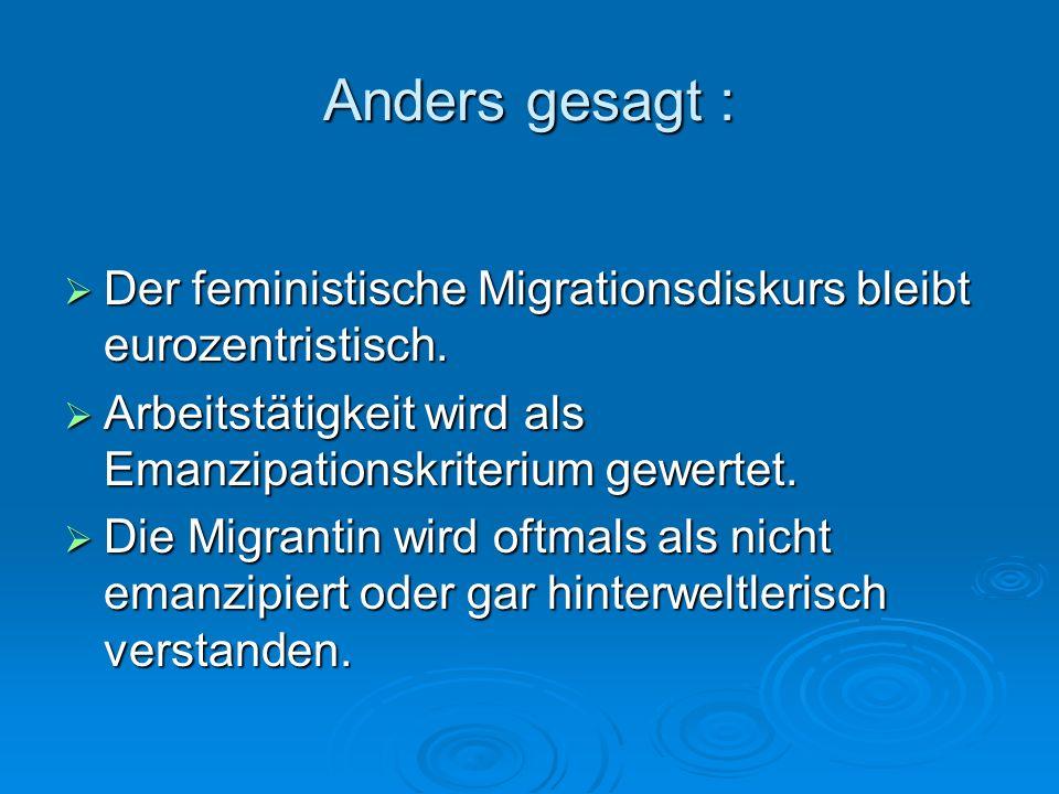 Anders gesagt : Der feministische Migrationsdiskurs bleibt eurozentristisch. Der feministische Migrationsdiskurs bleibt eurozentristisch. Arbeitstätig