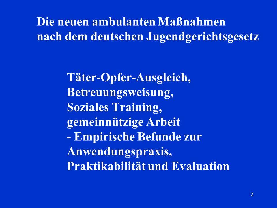 2 Täter-Opfer-Ausgleich, Betreuungsweisung, Soziales Training, gemeinnützige Arbeit - Empirische Befunde zur Anwendungspraxis, Praktikabilität und Eva