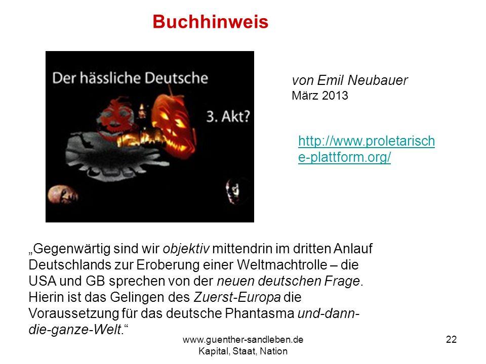www.guenther-sandleben.de Kapital, Staat, Nation 22 Buchhinweis von Emil Neubauer März 2013 http://www.proletarisch e-plattform.org/ Gegenwärtig sind