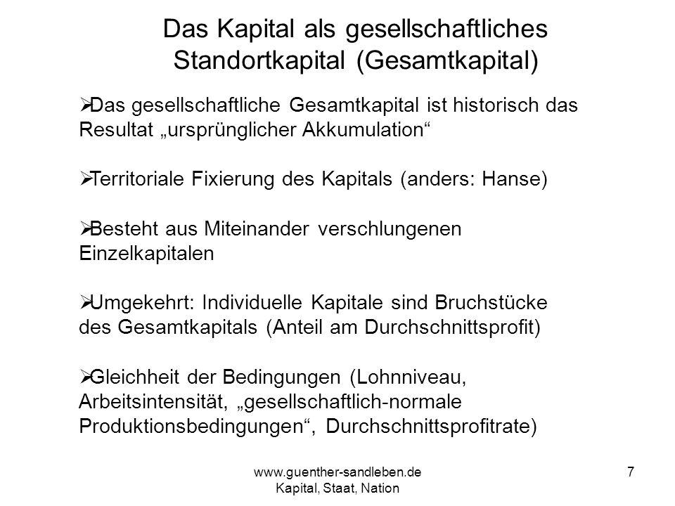 www.guenther-sandleben.de Kapital, Staat, Nation 7 Das Kapital als gesellschaftliches Standortkapital (Gesamtkapital) Das gesellschaftliche Gesamtkapi