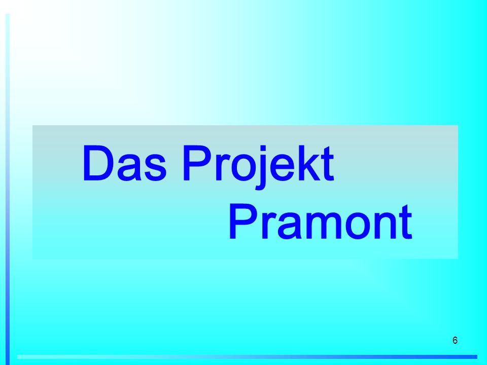 6 Das Projekt Pramont