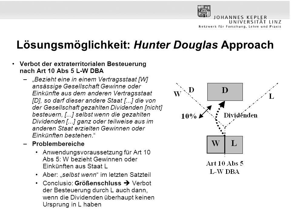 Lösungsmöglichkeit: Hunter Douglas Approach Verbot der extraterritorialen Besteuerung nach Art 10 Abs 5 L-W DBA –Bezieht eine in einem Vertragsstaat [