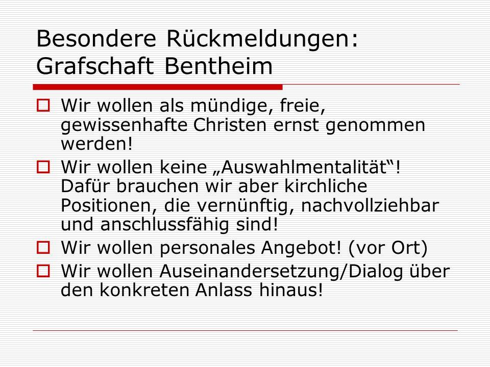 Besondere Rückmeldungen: Grafschaft Bentheim Wir wollen als mündige, freie, gewissenhafte Christen ernst genommen werden! Wir wollen keine Auswahlment