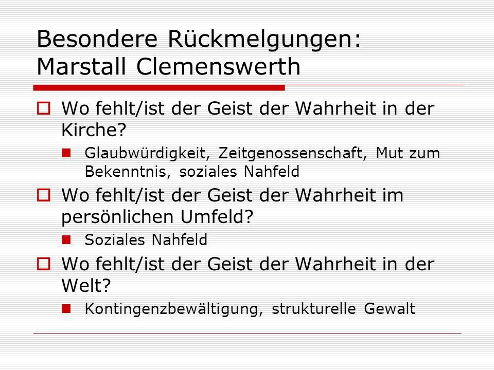 Besondere Rückmelgungen: Marstall Clemenswerth Wo fehlt/ist der Geist der Wahrheit in der Kirche? Glaubwürdigkeit, Zeitgenossenschaft, Mut zum Bekennt