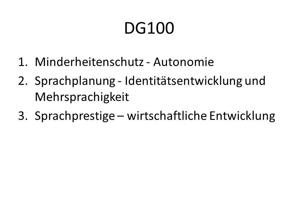 DG100 1.Minderheitenschutz - Autonomie 2.Sprachplanung - Identitätsentwicklung und Mehrsprachigkeit 3.Sprachprestige – wirtschaftliche Entwicklung