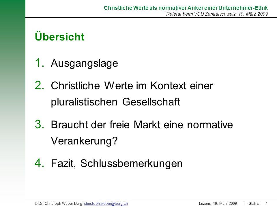 Luzern, 10. März 2009 l SEITE1 Christliche Werte als normativer Anker einer Unternehmer-Ethik Referat beim VCU Zentralschweiz, 10. März 2009 © Dr. Chr