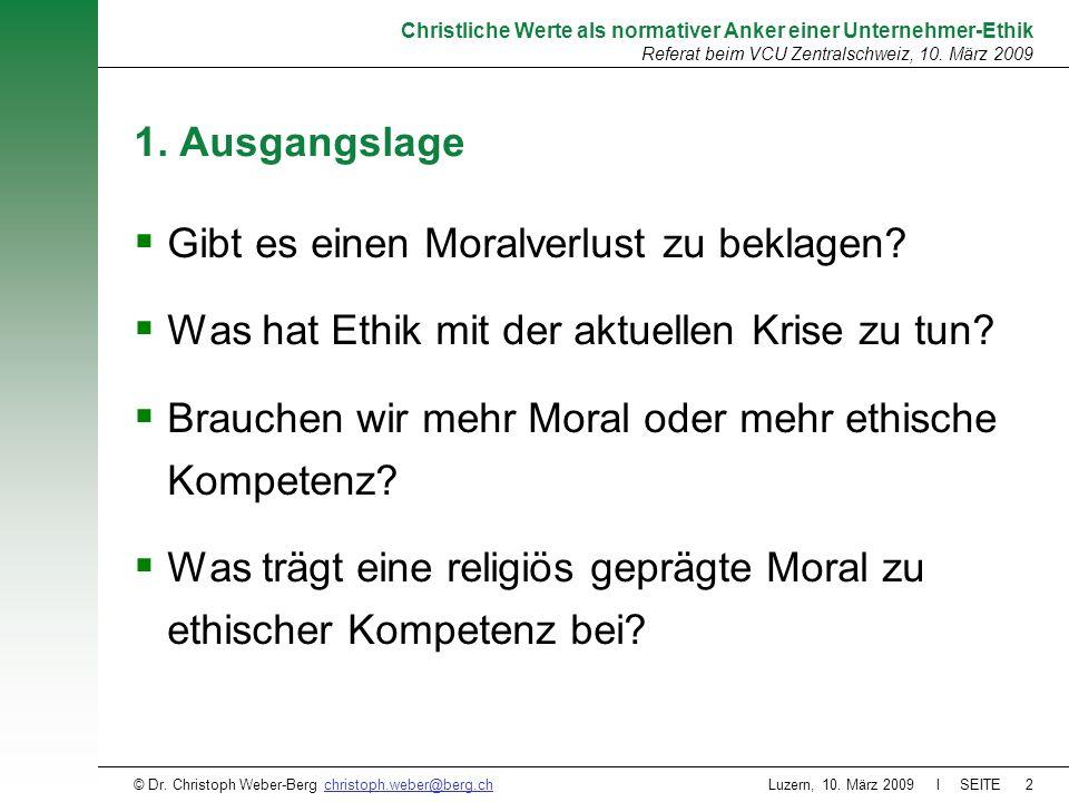 Luzern, 10. März 2009 l SEITE2 Christliche Werte als normativer Anker einer Unternehmer-Ethik Referat beim VCU Zentralschweiz, 10. März 2009 © Dr. Chr