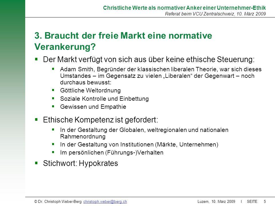 Luzern, 10. März 2009 l SEITE5 Christliche Werte als normativer Anker einer Unternehmer-Ethik Referat beim VCU Zentralschweiz, 10. März 2009 © Dr. Chr
