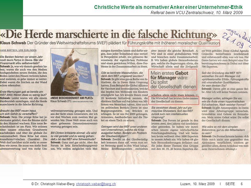 Luzern, 10. März 2009 l SEITE6 Christliche Werte als normativer Anker einer Unternehmer-Ethik Referat beim VCU Zentralschweiz, 10. März 2009 © Dr. Chr