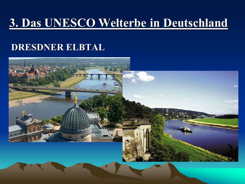 3. Das UNESCO Welterbe in Deutschland DRESDNER ELBTAL