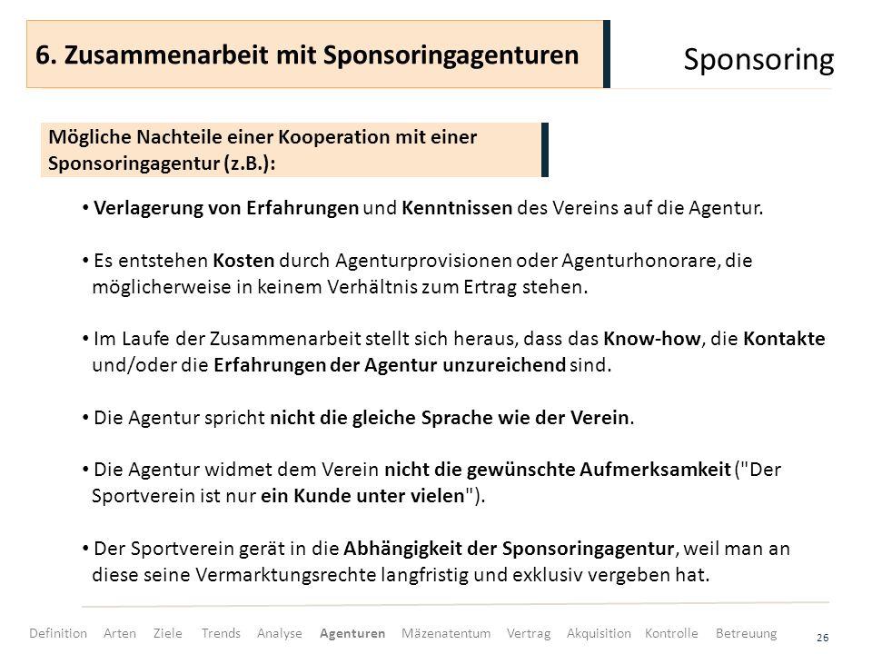 Sponsoring 26 Verlagerung von Erfahrungen und Kenntnissen des Vereins auf die Agentur.