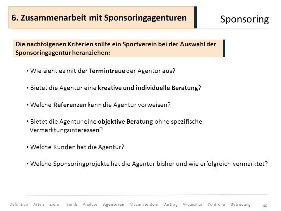 Sponsoring 30 Wie sieht es mit der Termintreue der Agentur aus? Bietet die Agentur eine kreative und individuelle Beratung? Welche Referenzen kann die