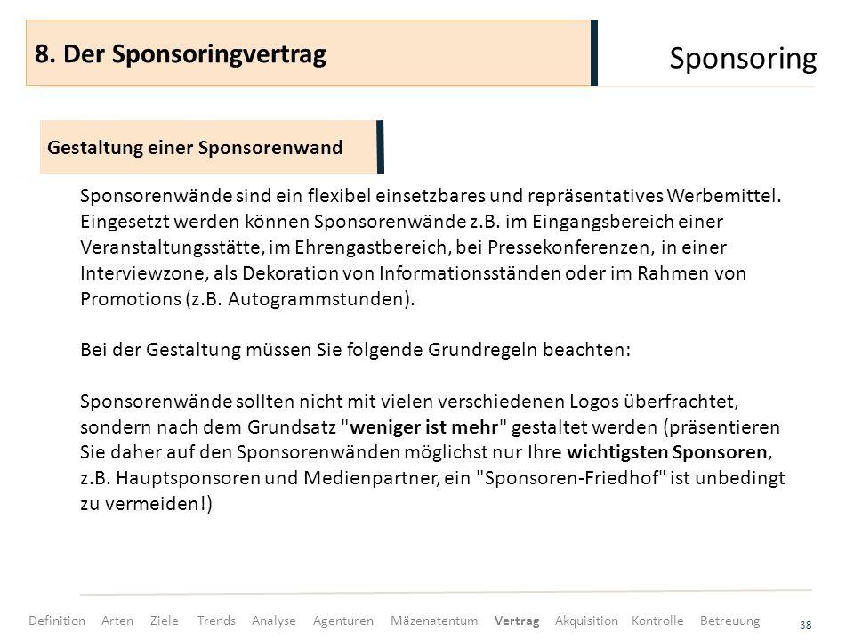 Sponsoring 38 Sponsorenwände sind ein flexibel einsetzbares und repräsentatives Werbemittel. Eingesetzt werden können Sponsorenwände z.B. im Eingangsb