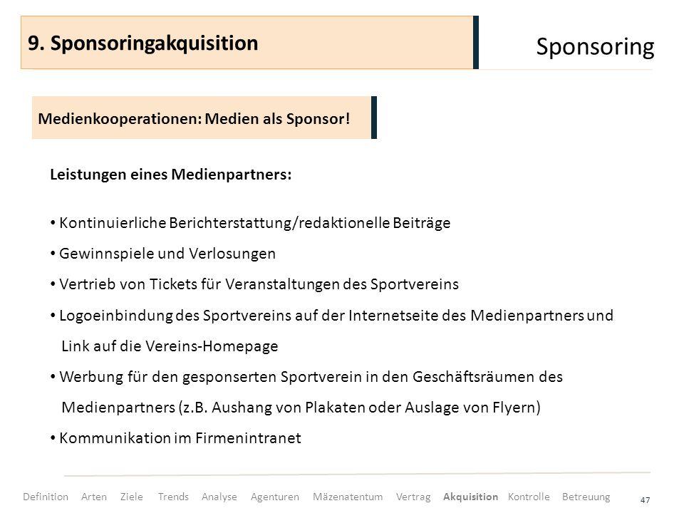 Sponsoring 47 Medienkooperationen: Medien als Sponsor! 9. Sponsoringakquisition Leistungen eines Medienpartners: Kontinuierliche Berichterstattung/red