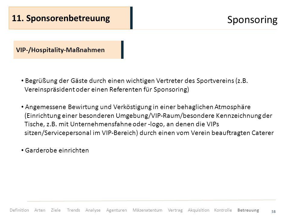 Sponsoring 58 VIP-/Hospitality-Maßnahmen 11. Sponsorenbetreuung Begrüßung der Gäste durch einen wichtigen Vertreter des Sportvereins (z.B. Vereinspräs