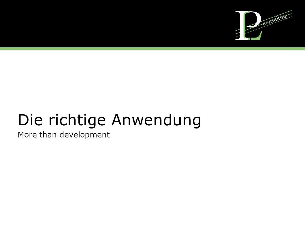 Die richtige Anwendung More than development