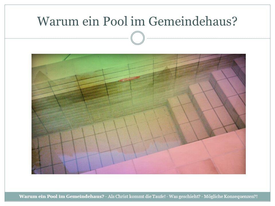 Warum ein Pool im Gemeindehaus.Warum ein Pool im Gemeindehaus.