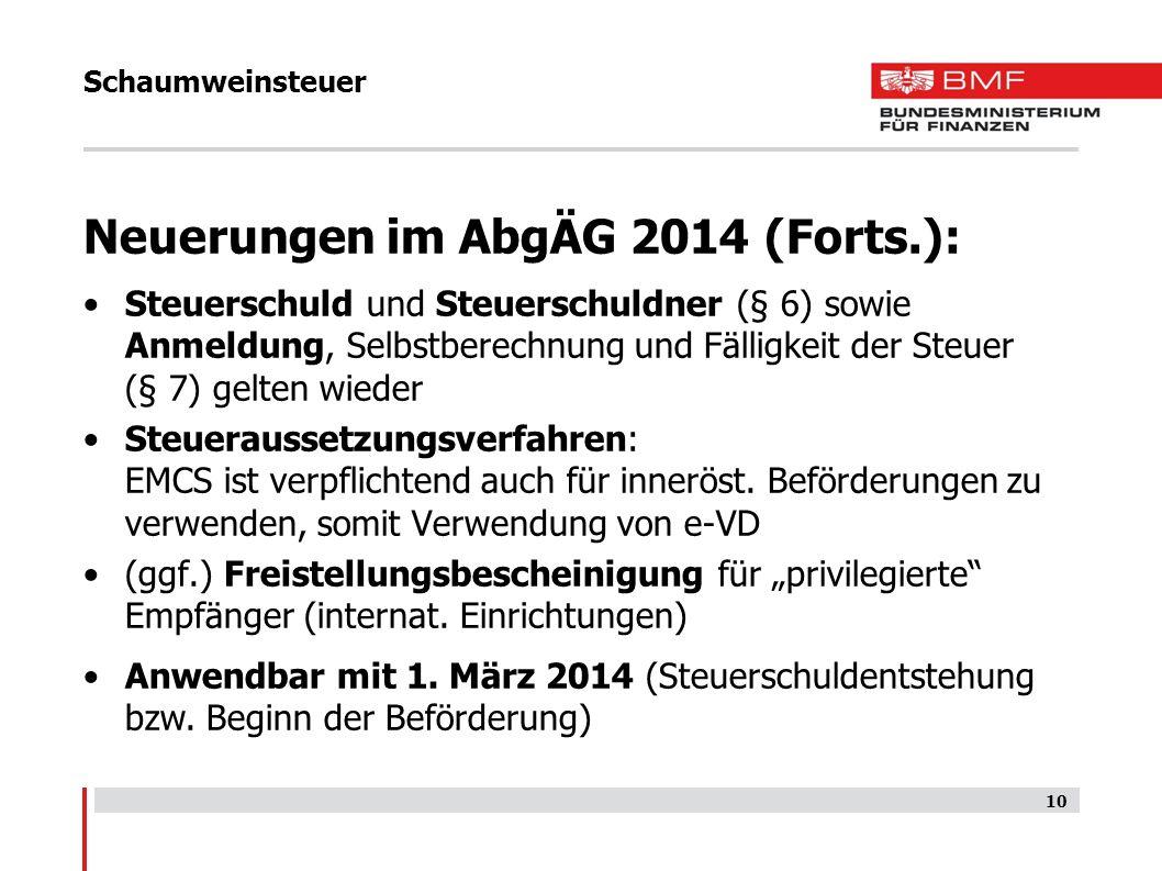 Schaumweinsteuer Neuerungen im AbgÄG 2014 (Forts.): Steuerschuld und Steuerschuldner (§ 6) sowie Anmeldung, Selbstberechnung und Fälligkeit der Steuer