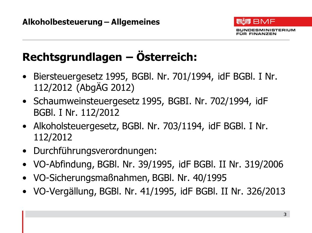 Alkoholbesteuerung – Allgemeines Rechtsgrundlagen – Österreich: Biersteuergesetz 1995, BGBl. Nr. 701/1994, idF BGBl. I Nr. 112/2012 (AbgÄG 2012) Schau