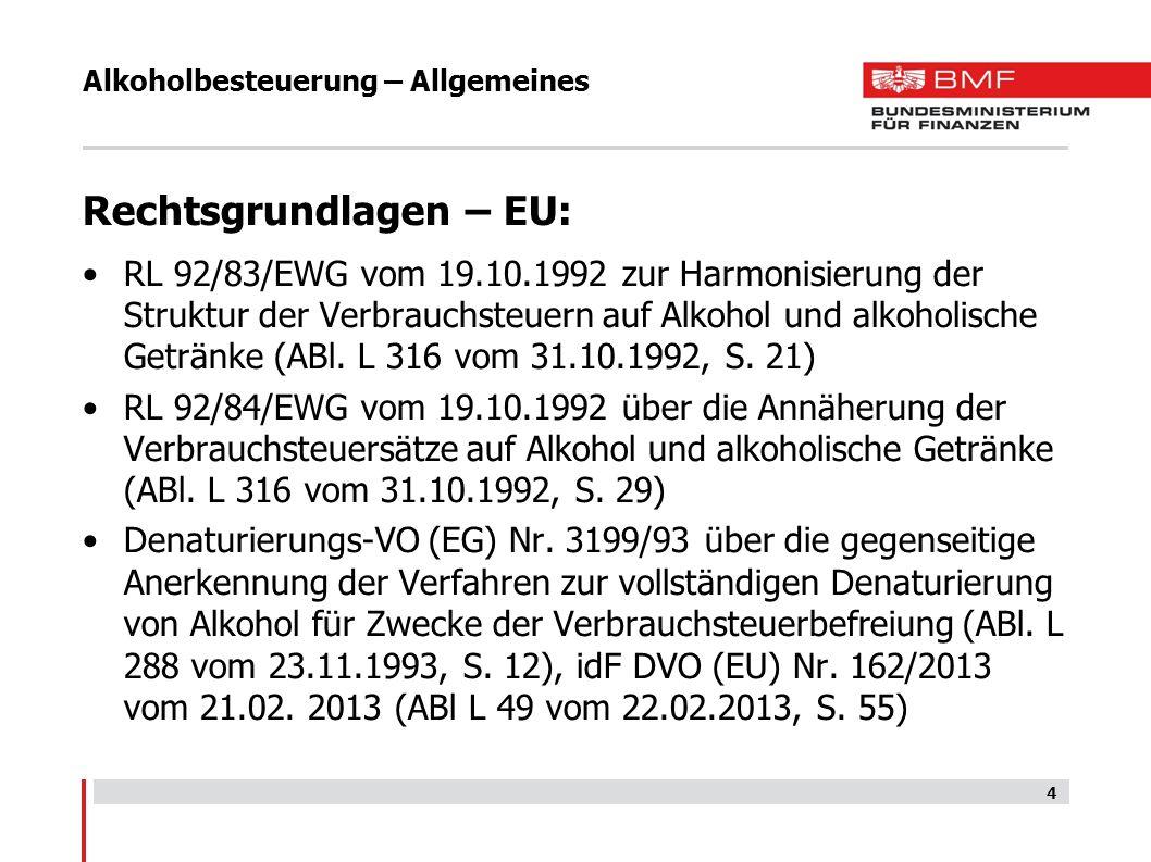 Alkoholbesteuerung – Allgemeines Rechtsgrundlagen – EU: RL 92/83/EWG vom 19.10.1992 zur Harmonisierung der Struktur der Verbrauchsteuern auf Alkohol u