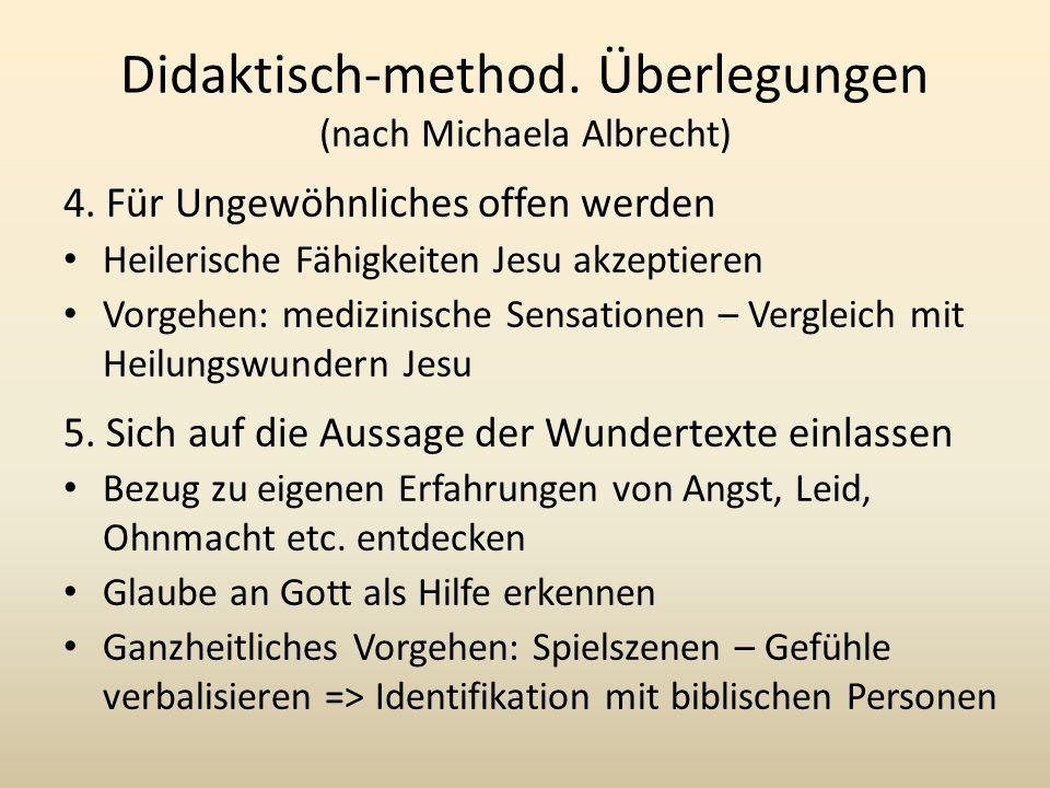 Didaktisch-method.Überlegungen (nach Michaela Albrecht) 4.
