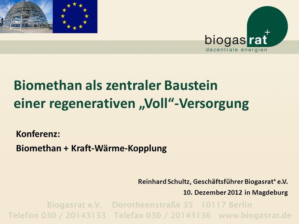Biomethan als zentraler Baustein einer regenerativen Voll-Versorgung Konferenz: Biomethan + Kraft-Wärme-Kopplung Reinhard Schultz, Geschäftsführer Bio