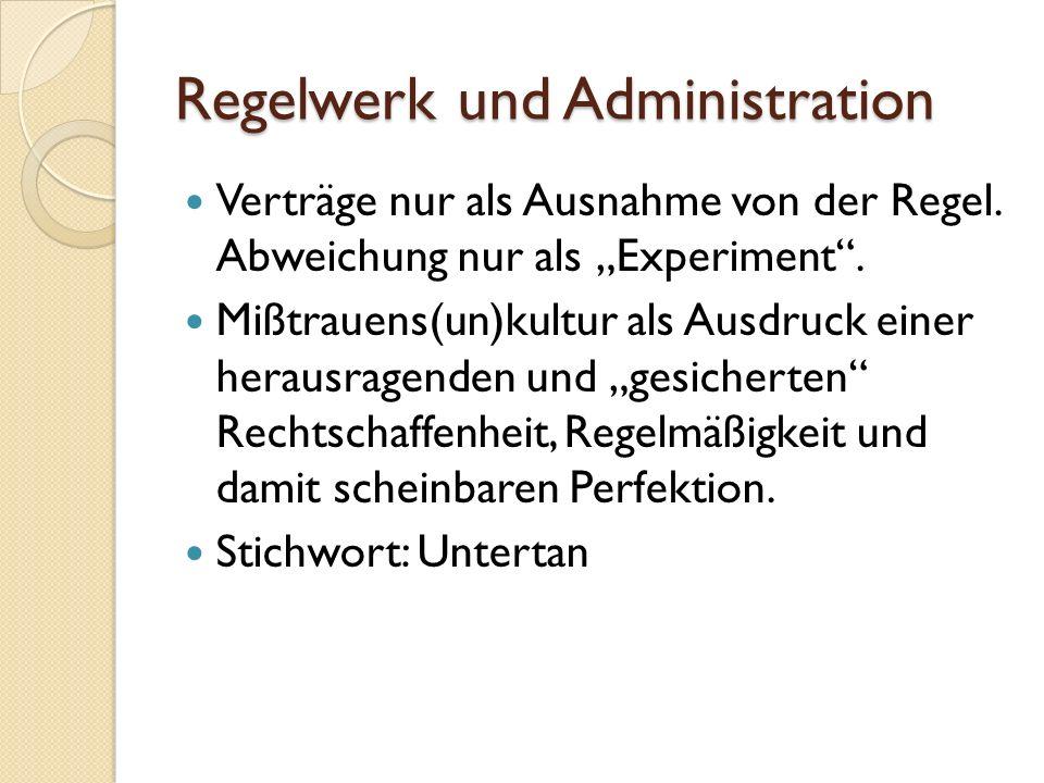 Regelwerk und Administration Verträge nur als Ausnahme von der Regel.