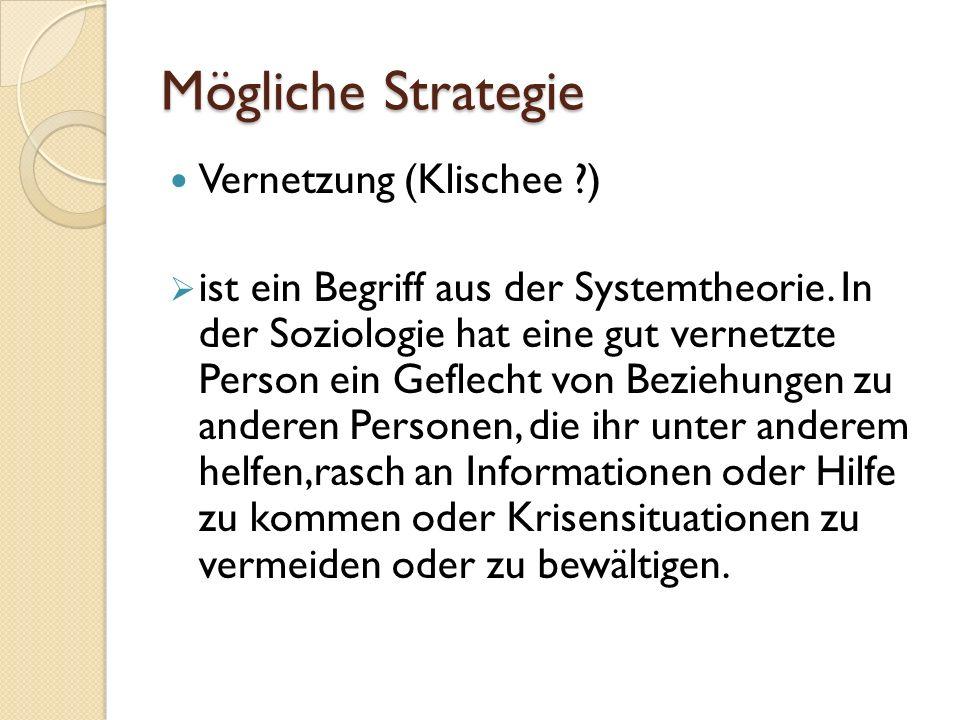 Mögliche Strategie Vernetzung (Klischee ) ist ein Begriff aus der Systemtheorie.