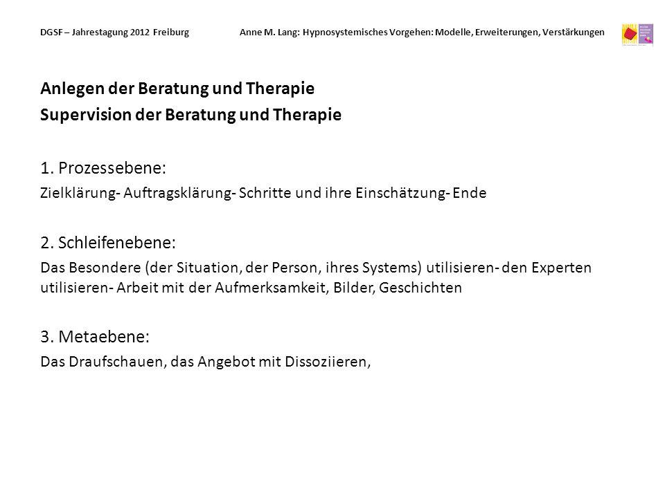 Anlegen der Beratung und Therapie Supervision der Beratung und Therapie 1.