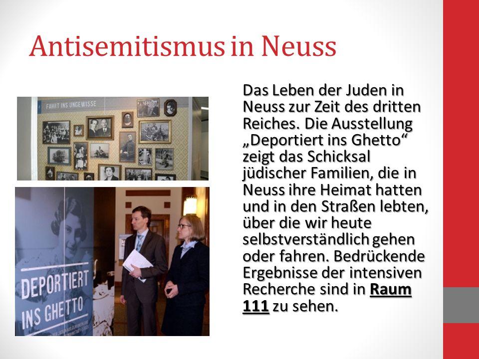 Antisemitismus in Neuss Das Leben der Juden in Neuss zur Zeit des dritten Reiches. Die Ausstellung Deportiert ins Ghetto zeigt das Schicksal jüdischer