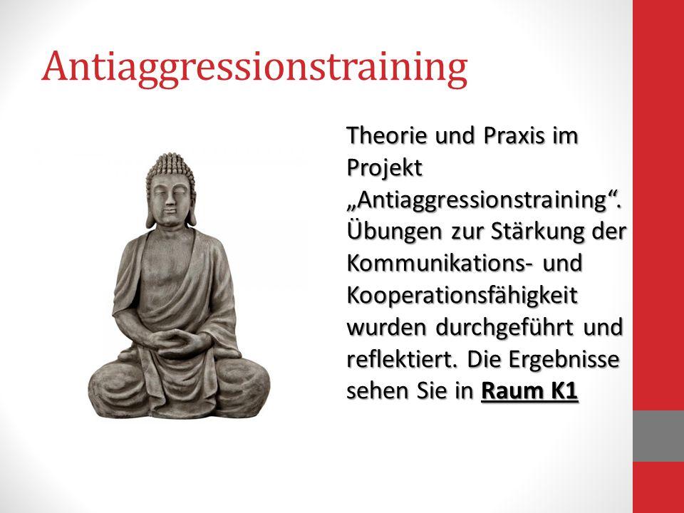 Antiaggressionstraining Theorie und Praxis im Projekt Antiaggressionstraining. Übungen zur Stärkung der Kommunikations- und Kooperationsfähigkeit wurd