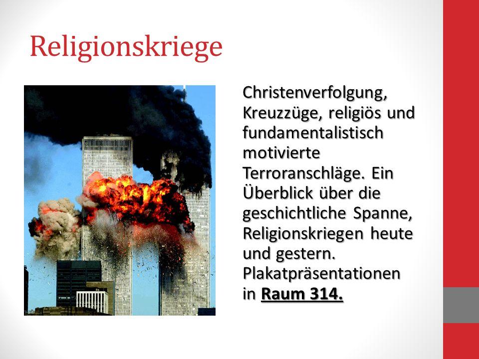 Religionskriege Christenverfolgung, Kreuzzüge, religiös und fundamentalistisch motivierte Terroranschläge. Ein Überblick über die geschichtliche Spann