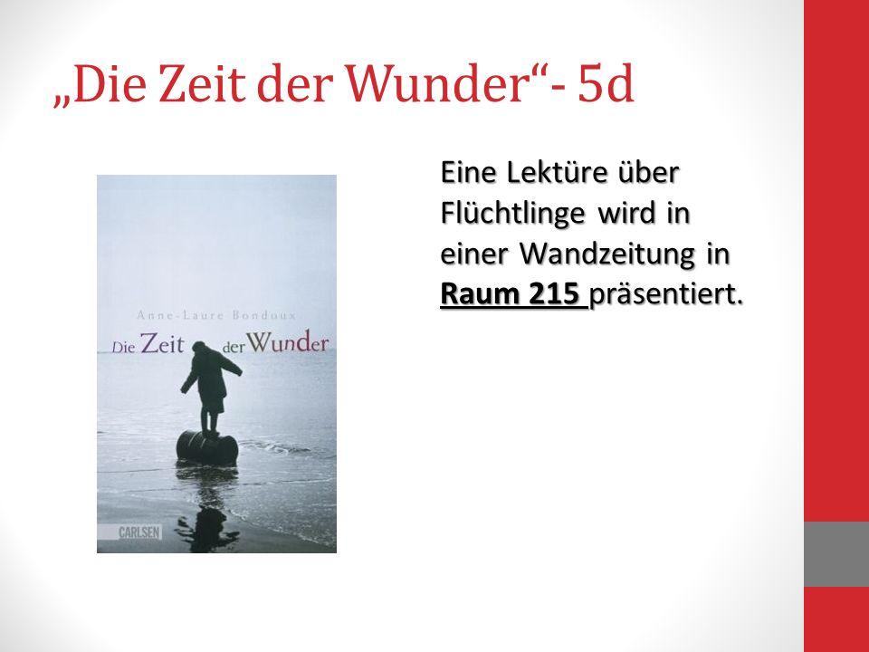 Die Zeit der Wunder- 5d Eine Lektüre über Flüchtlinge wird in einer Wandzeitung in Raum 215 präsentiert.