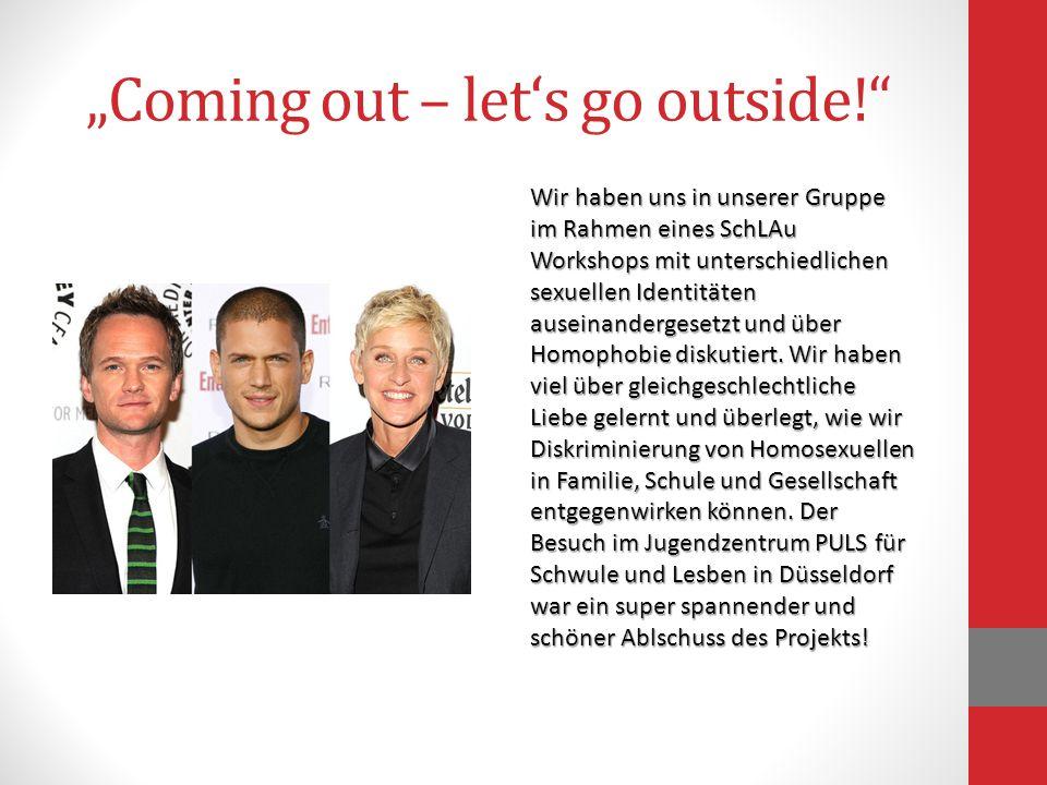 Coming out – lets go outside! Wir haben uns in unserer Gruppe im Rahmen eines SchLAu Workshops mit unterschiedlichen sexuellen Identitäten auseinander