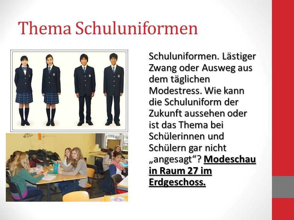 Thema Schuluniformen Schuluniformen. Lästiger Zwang oder Ausweg aus dem täglichen Modestress. Wie kann die Schuluniform der Zukunft aussehen oder ist